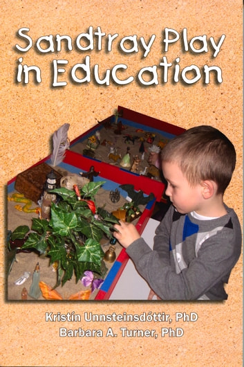 Sandtray Play in Education ebook by Barbara Turner,Kristín Unnsteinsdottír