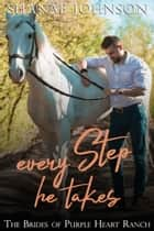 Every Step He Takes ebook by Shanae Johnson