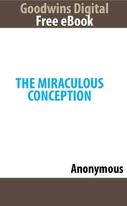 The Miraculous Conception ebook by Anonymous