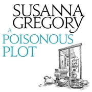 A Poisonous Plot - The Twenty First Chronicle of Matthew Bartholomew audiobook by Susanna Gregory