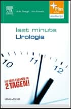 Last Minute Urologie ebook by Ulrike Zwergel, Jörn Kamradt