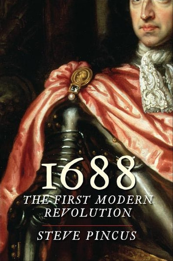 1688: The First Modern Revolution ebook by Steve Pincus
