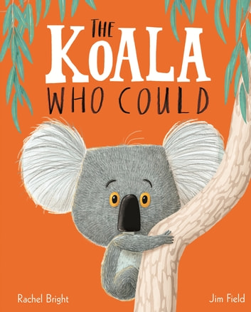 The Koala Who Could ebook by Rachel Bright
