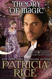 Theory of Magic - Unexpected Magic #3 ebook by Patricia Rice