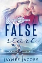 False Start 電子書籍 by Jaymee Jacobs