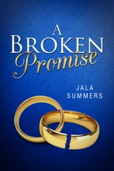 A Broken Promise ebook by Jala Summers