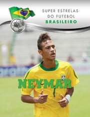 Neymar ebook by Thiago Teixeira