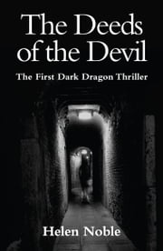 Deeds of the Devil - The first Dark Dragon thriller ebook by Helen Noble