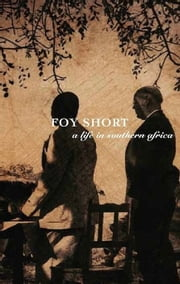 Foy Short, A Life in Southern Africa ebook by Gardner Hall