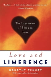 Love and Limerence - The Experience of Being in Love ebook by Dorothy Tennov