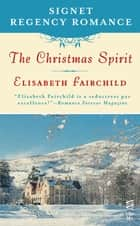 The Christmas Spirit ebook by Elisabeth Fairchild
