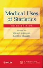Medical Uses of Statistics ebook by John C. Bailar,David C. Hoaglin