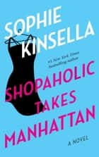 Shopaholic Takes Manhattan - A Novel ebook by Sophie Kinsella