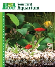 Your First Aquarium ebook by Jay F. Hemdal