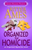 Organized for Homicide - Organized Mysteries book #2 ebook by Ritter Ames