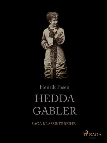 an analysis of the characters in hedda gabler a play by henrik ibsen