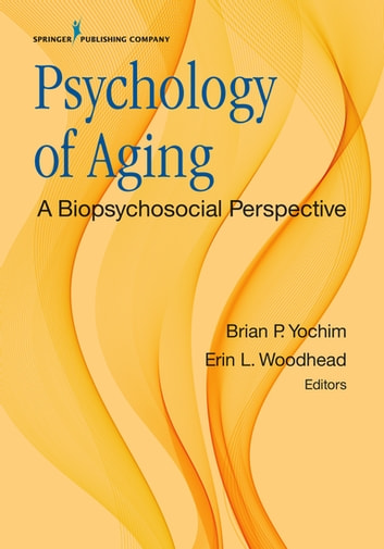 Psychology of Aging - A Biopsychosocial Perspective ebook by