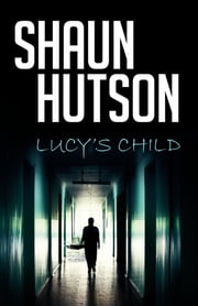 Lucy's Child ebook by Shaun Hutson