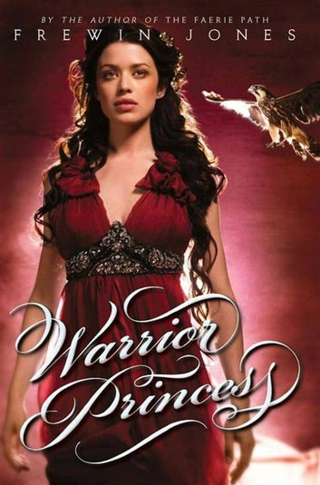 Warrior Princess ebook by Frewin Jones