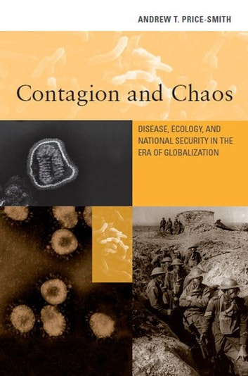 Contagion and Chaos: Disease, Ecology, and National Security in the Era of Globalization ebook by Andrew T. Price-Smith