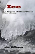 Ice ebook by Lisa Williamson