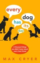 Every Dog Has Its Day ebook by Cryer, Max
