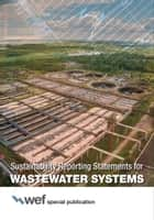 Sustainability Reporting Statements for Wastewater Systems ebook by Water Environment Federation