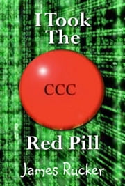 I Took The Red Pill ebook by James Rucker