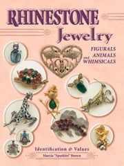 eBook Rhinestone Jewelry, Figurals, Animals and Whimsicals ebook by Brown, Marcia