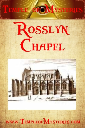 Rosslyn Chapel ebook by TempleofMysteries.com