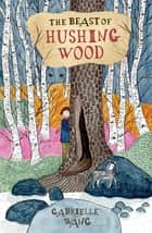 The Beast of Hushing Wood ebook by