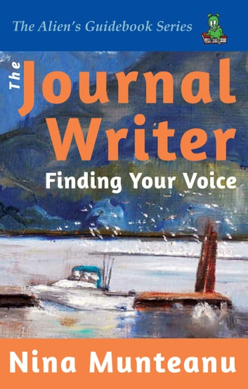 The Journal Writer - Finding Your Voice ebook by Nina Munteanu