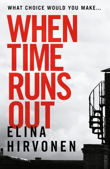 When Time Runs Out - Can a mother's love save her son before it's too late? ebook by Elina Hirvonen