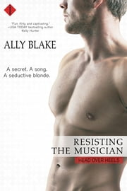 Resisting the Musician ebook by Ally Blake