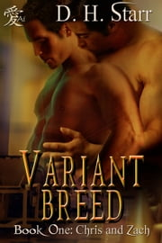 Variant Breed Book One - Chris and Zach ebook by D.H. Starr