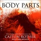 Body Parts audiobook by Caitlin Rother
