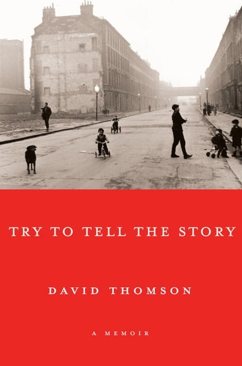 Try to Tell the Story ebook by David Thomson