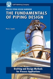 The Fundamentals of Piping Design ebook by Peter Smith