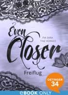 Even Closer: Freiflug - Band 3 ebook by Tine Körner, Pia Sara