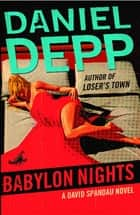 Babylon Nights - A David Spandau Novel ebook by Daniel Depp
