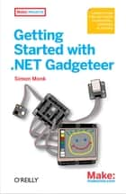 Getting Started with .NET Gadgeteer ebook by Simon Monk