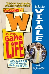 Getting a W in the Game of Life ebook by Dick Vitale