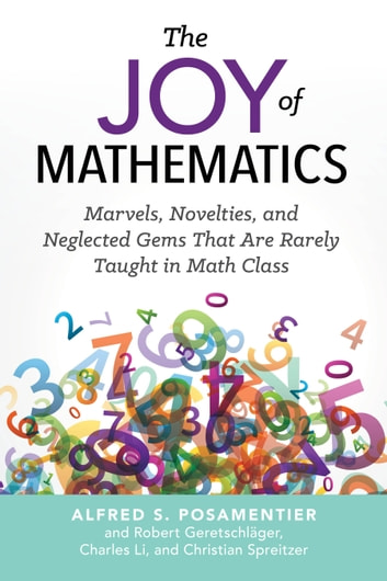 The joy of mathematics ebook by alfred s posamentier the joy of mathematics marvels novelties and neglected gems that are rarely taught fandeluxe Gallery