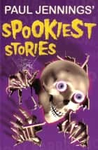Paul Jenning's Spookiest Stories ebook by Paul Jennings