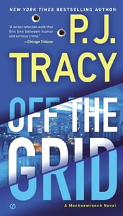 Off the Grid - A Monkeewrench Novel ebook by P. J. Tracy