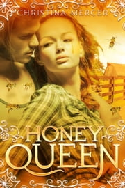 Honey Queen ebook by Christina Mercer