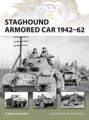Staghound Armored Car 1942–62 ebook by Steven J. Zaloga,Peter Bull