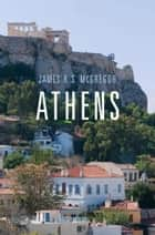 Athens ebook by James H. S.  McGregor