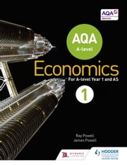 AQA A-level Economics Book 1 ebook by Ray Powell, James Powell