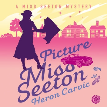 Picture Miss Seeton audiobook by Heron Carvic